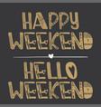 hello weekend quote vector image vector image