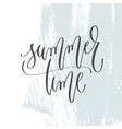 summer time - hand lettering inscription text on vector image vector image