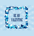 be my valentine festive background for greeting vector image