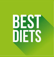 best diets sign 3d lettering vector image