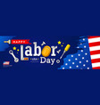happy labor day flag america brush stroke vector image vector image