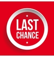 Last Chance round label vector image vector image