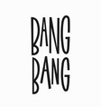 bang quote typography lettering vector image