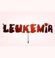 leucaemia disease lettering vector image
