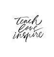 teach love inspire hand drawn greeting card vector image vector image