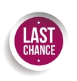 Last Chance round label vector image