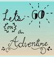 hand drawn lettering of adventure typography vector image vector image