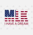 martin luther king day i have a dream the letters vector image vector image
