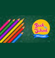 back to school banner color pencils on chalk board vector image vector image