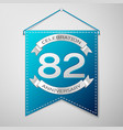 blue pennant with inscription eighty two years vector image vector image