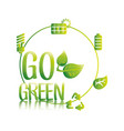 go green eco save resources vector image vector image