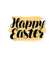 happy easter hand lettering religious holiday vector image vector image