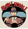 honk vehicle horn driver man vector image vector image