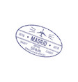 madrid airport control stamp isolated spain visa vector image vector image