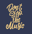dont stop music lettering phrase for postcard vector image vector image