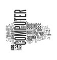 is the computer repair business dead text vector image vector image