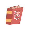 keep calm and read books - lettering quote on biik vector image