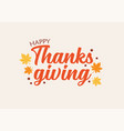 happy thanksgiving day typography design vector image