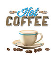 hot coffee white coffee cup white background vector image vector image