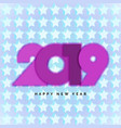 2019 happy new year numbers for design vector image vector image