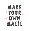 make your own magic scandinavian poster vector image vector image