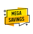 mega savings speech bubble and abstract shapes vector image vector image