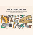 woodworker top view banner in line art style vector image