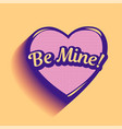 be mine inscription in pink heart card vector image