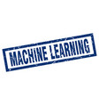 square grunge blue machine learning stamp vector image vector image