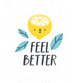 feel better vector image vector image