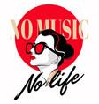 no music no life hand drawn of vector image vector image
