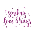 Sending Love and Hugs vector image vector image