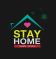 stay at home coronavirus defensive campaign or vector image