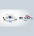 travel to turkey time to travel banner with vector image vector image