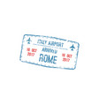 rome arrival stamp visa in passport template vector image vector image