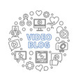video blog round concept outline vector image vector image