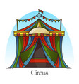 circus tent or building for entertaining carnival vector image
