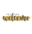handwritten lettering you are welcome vector image vector image