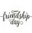 hand drawn happy friendship vector image vector image