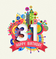 Happy birthday 31 year greeting card poster color vector image