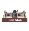 travel to germany reichstag flat vector image vector image