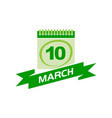 10 march calendar with ribbon vector image