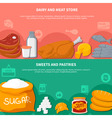 Dairy Meat Sweets Pastries Food Banners vector image vector image