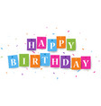 happy birthday celebration design with colorful co vector image vector image