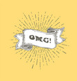 omg omg text on vintage hand drawn ribbon graphic vector image vector image
