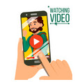watching video on smartphone video player vector image vector image