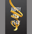 happy new year with golden serpentine streamers vector image