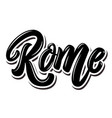 rome capital italy lettering phrase on white vector image vector image