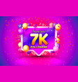 thank you followers peoples 7k online social vector image