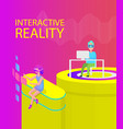 interactive reality poster vector image vector image